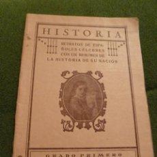 Libros antiguos: F 2263 HISTORIA GRADO PRIMERO 1927 3ª EDICIÓN RETRATOS DE ESPAÑOLES CÉLEBRES. Lote 43485881