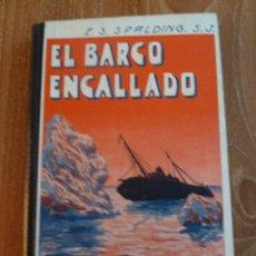 Libros antiguos: F 2332 EL BARCO ENCALLADO. E. S. SPALDING S. J. NARRACIONES ESCOLARES, 1933 -. Lote 43738564