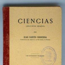 Libros antiguos: CIENCIAS 2º SEGUNDO GRADO JUAN DANTÍN CERECEDO UNIÓN POLÍGRAFA MADRID 1934. Lote 43844023