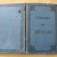 Libros antiguos: TESORO DEL ARTESANO 1891. Lote 43935637