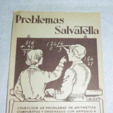 Libros antiguos: CARTILLA PROBLEMAS SALVATELLA, CUADERNO N. 2 - COLECCION DE PROBLEMAS DE ARITMETICA ANICETO VILLAR, . Lote 43987962