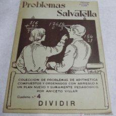 Libros antiguos: CARTILLA PROBLEMAS SALVATELLA, CUADERNO N. 4 - COLECCION DE PROBLEMAS DE ARITMETICA ANICETO VILLAR, . Lote 43988049