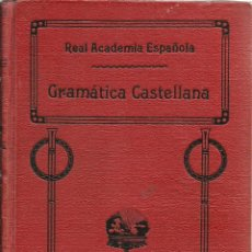 Libros antiguos: GRAMÁTICA CASTELLANA. Lote 44035951