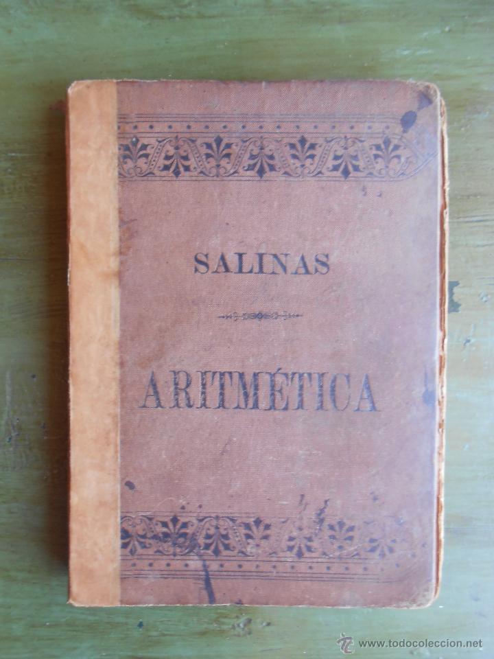 ARITMÉTICA. POR IGNACIO SALINAS Y ANGULO Y MANUEL BENITEZ Y PARODI. MADRID 1890. (Libros Antiguos, Raros y Curiosos - Libros de Texto y Escuela)