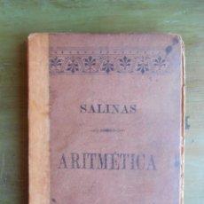 Libros antiguos: ARITMÉTICA. POR IGNACIO SALINAS Y ANGULO Y MANUEL BENITEZ Y PARODI. MADRID 1890.. Lote 44074012