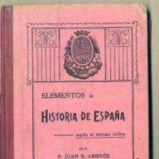 Libros antiguos: AMBRÓS: HISTORIA DE ESPAÑA SEGUNDO GRADO (1909). Lote 44158615