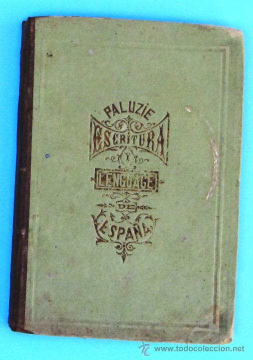 ESCRITURA Y LENGUAJE DE ESPAÑA. POR ESTEBAN PALUZÍE. BARCELONA, 1870. (Libros Antiguos, Raros y Curiosos - Libros de Texto y Escuela)