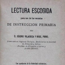 Libros antiguos: LECTURA ESCOGIDA PARA USO DE LAS ESCUELAS DE INSTRUCCIÓN PRIMARIA POR ISIDRO VILASECA Y RIUS, 1891. Lote 44644307