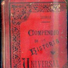 Libros antiguos: ZABALA : COMPENDIO DE HISTORIA UNIVERSAL (1905). Lote 44672008