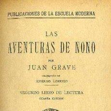 Libros antiguos: GRAVE : LAS AVENTURAS DE NONO (ESCUELA MODERNA, 1912) PRÓLOGO DE FERRER Y GUARDIA. Lote 44672071