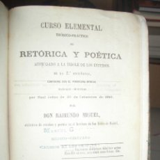Libros antiguos: AÑO 1863. CURSO ELEMENTAL DE RETÓRICA Y POÉTICA. DON RAIMUNDO MIGUEL. LITERATURA, LINGÜÍSTICA. Lote 45128752