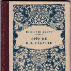 Libros antiguos: EPITOME DEL PARVULO - EDICIONES BRUÑO / 1935 / MUNDI-200. Lote 45166096