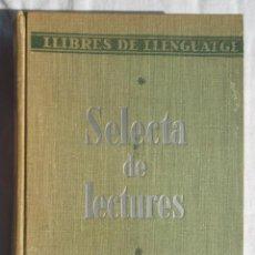 Libri antichi: SELECTA DE LECTURES I, II I III. ARTUR MARTORELL 1935. GUSTAU GILI, EDITOR. BON ESTAT. V FOTOS. Lote 45409977