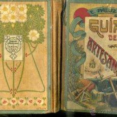 Libros antiguos: GUIA DEL ARTESANO (PALUZIE, 1930) LECTURA MANUSCRITO. Lote 45438608