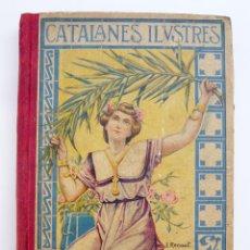 Libros antiguos: CATALANES ILUSTRES / A. J. BASTINOS / BASTINOS EDITOR 1905 / ILUSTRADO/ LIBRO ESCOLAR. Lote 45736735