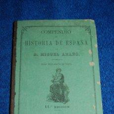 Libros antiguos: COMPENDIO DE HISTORIA DE ESPAÑA. AÑO 1872. MIGUEL ARAÑÓ. Lote 46017590