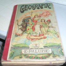 Libros antiguos: GEOGRAFIA E.PALUZIE1907. Lote 46354766