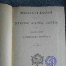 Libros antiguos: MODELOS LITERARIOS ORDENADOS POR NARCISO ALONSO CORTÉS. PRIMERA PARTE. IMPRENTA CASTELLANA 1921. Lote 46355026