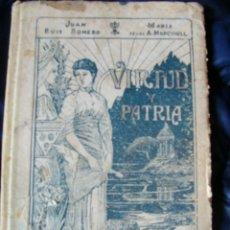 Libros antiguos: PRIMER GRADO DE LECTURA MANUSCRITA VIRTUD Y PATRIA 1931 AUTOR J. RUIZ ROMERO M. A. MUNCUNILL. Lote 46387062