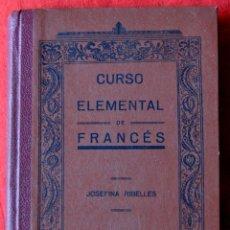 Libros antiguos: CURSO ELEMENTAL DE FRANCÉS - JOSEFINA RIBELLES - PRIMERA EDICIÓN 1933. Lote 46652030