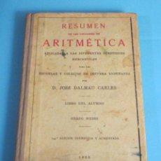 Libros antiguos: RESUMEN DE LAS LECCIONES DE ARITMÉTICA. JOSÉ DALMÁU CARLES. LIBRO DEL ALUMNO. GRADO MEDIO ( L03 ). Lote 46692705
