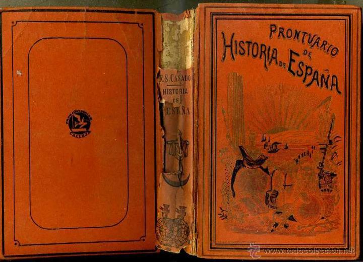 SÁNCHEZ CASADO : PRONTUARIO DE HISTORIA DE ESPAÑA (1929) MUY ILUSTRADO (Libros Antiguos, Raros y Curiosos - Libros de Texto y Escuela)