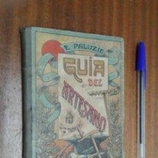 Libros antiguos: GUÍA DEL ARTESANO / ESTEBAN PALUZIE Y CANTALOZELLA / BARCELONA 1925. Lote 46794316