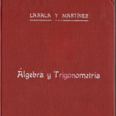 Libros antiguos: LIBRO DE ALGEBRA Y TRIGONOMETRIA DE 1931. Lote 46830543