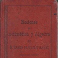 Libros antiguos: ANTIGUO LIBRO DE ARITMETICA Y ALGEBRA DE 1899 . Lote 46830869