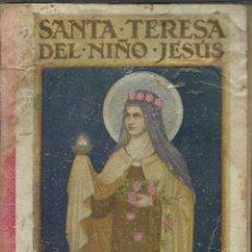 Libros antiguos: MUY ANTIGUO LIBRO DE SANTA TERESA DEL NIÑO JESUS DE 1930 CON BONITAS ILUSTRACIONES . Lote 46831289