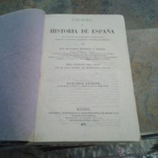 Libros antiguos: CURSO DE HISTORIA DE ESPAÑA.BERNARDO MONREAL Y ASCASO.MADRID 1875. Lote 46903543