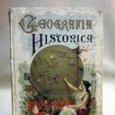 Libros antiguos: LIBRO, NOCIONES DE GEOGRAFIA HISTORICA, VELEZ DE ARAGON, EDITORIAL SATURNINO CALLEJA, MADRID 1903. Lote 47005151