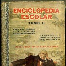 Libros antiguos: ENCICLOPEDIA ESCOLAR TOMO II (ATLÁNTIDA, 1936). Lote 47148242