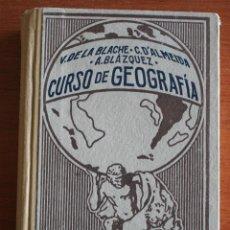 Libros antiguos: CURSO DE GEOGRAFÍA – V. DE LA BLANCHE D´ALMEIDA A. BLÁZQUEZ - 379 GRABADOS – TOMO SEXTO - AÑO 1927. Lote 47467629