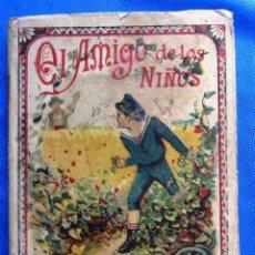 Libros antiguos: EL AMIGO DE LOS NIÑOS. POR EL ABATE SABATIER. SATURNINO CALLEJA EDITOR, 1895.. Lote 47488080