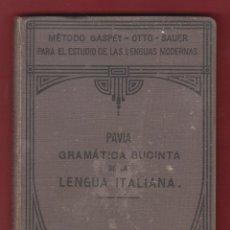 Libros antiguos: PAVIA-GRAMÁTICA SUCINTA DE LA LENGUA ITALIANA CON EJERCIOS DE VERSIÓN Y TROZOS DE LECTURA 1924 LE33. Lote 47583808