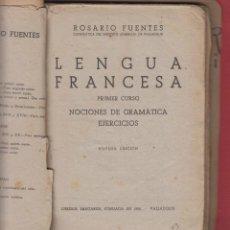Libros antiguos: ROSARIO FUENTES- LENGUA FRANCESA PRIMER CURSO-NOCIONES DE GRAMÁTICA EJERCICIOS LE38. Lote 47584575