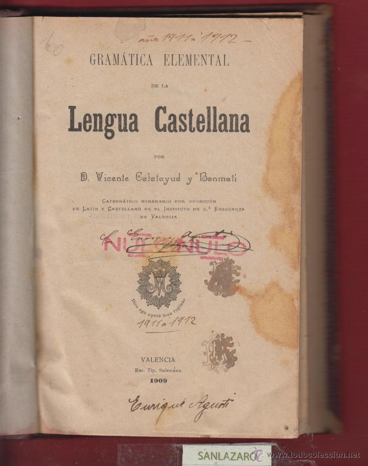 GRAMATICA ELEMENTAL DE LA LENGUA CASTELLANA-D. VICENTE CALATAYUD Y BONMATI-TIP.SALESIANA-1909-LE40 (Libros Antiguos, Raros y Curiosos - Libros de Texto y Escuela)