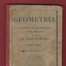 Libros antiguos: GEOMETRIA Y NOCIONES DE AGRIMENSURA Y ARQUITECTURA-EDIT.DALMAU CARLES-1918-GERONA-LE45. Lote 47585311