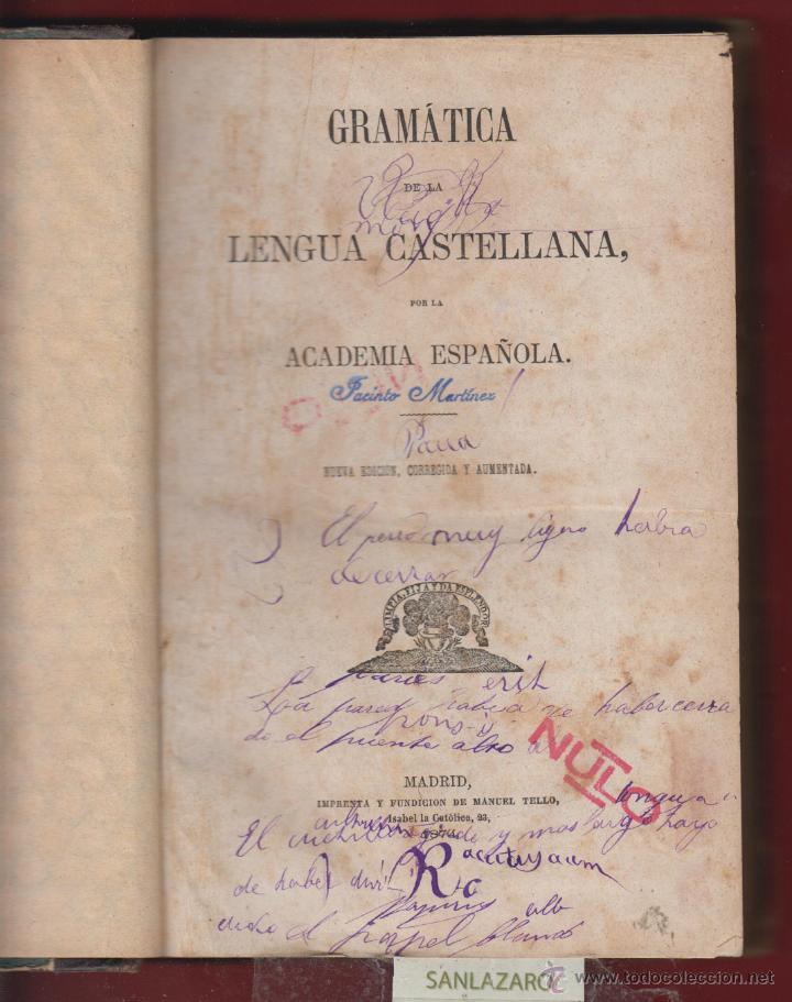 GRAMATICA DE LA LENGUA CASTELLANA-REAL ACADEMIA ESPAÑOLA-IMP.MANUEL TELLO-1874-MADRID-LE47 (Libros Antiguos, Raros y Curiosos - Libros de Texto y Escuela)