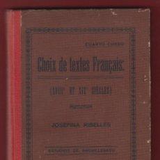Libros antiguos: CHOIX DE TEXTES FRANCAIS XVII ET XIX SIEGLES-JOSEFINA RIBELLES-GRAFICAS ZAMORANO-1935-BARCELONA-LE57. Lote 47586661