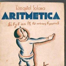 Libros antiguos: ARITMETICA-EZEQUIEL SOLANA-1935. Lote 47595327