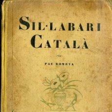 Libros antiguos: PAU ROMEVA : SIL.LABARI CATALÀ - DIBUIXOS DE JOSEP OBIOLS (EDIT. PEDAGÒGICA, 1935). Lote 47678019