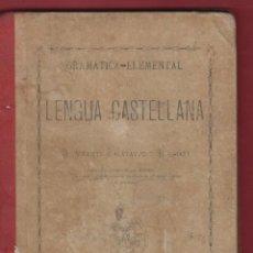 Libros antiguos: GRAMATICA ELEMENTAL DE LA LENGUA CASTELLANA-D. VICENTE CALATAYUD Y BONMATI-IMP.ALUFRE-1901-VLC-LE122. Lote 47693165