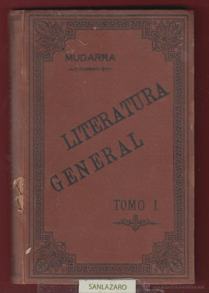 LECCIONES DE LITERATURA GENERAL-MUDARRA-TOMO I-CUARTA EDICION-349 PAGINAS-LE131 (Libros Antiguos, Raros y Curiosos - Libros de Texto y Escuela)