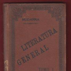 Libros antiguos: LECCIONES DE LITERATURA GENERAL-MUDARRA-TOMO I-CUARTA EDICION-349 PAGINAS-LE131. Lote 47708324