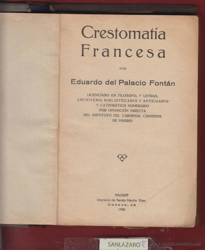 CRESTOMATIA FRANCESA-EDUARDO DEL PALACIO-IMP. SENEN-1928-MADRID-280 PAGINAS-LE133 (Libros Antiguos, Raros y Curiosos - Libros de Texto y Escuela)