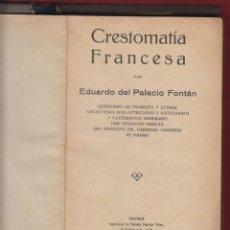 Libros antiguos: CRESTOMATIA FRANCESA-EDUARDO DEL PALACIO-IMP. SENEN-1928-MADRID-280 PAGINAS-LE133. Lote 47708627