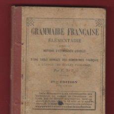 Libros antiguos: GRAMMAIRE FRANCAISE ELEMENTAIRE-25ªEDITION-IMP. FACULTES CATHOLIQUES-1900-LYON-EN FRANCES-LE137. Lote 47709152