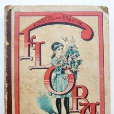 Libros antiguos: FLORA / P. PASCUAL / F. PALUZIE ED. 1894 / ILUSTRADO / LIBRO INFANTIL / EDICION TEMPRANA-RARO. Lote 47831882
